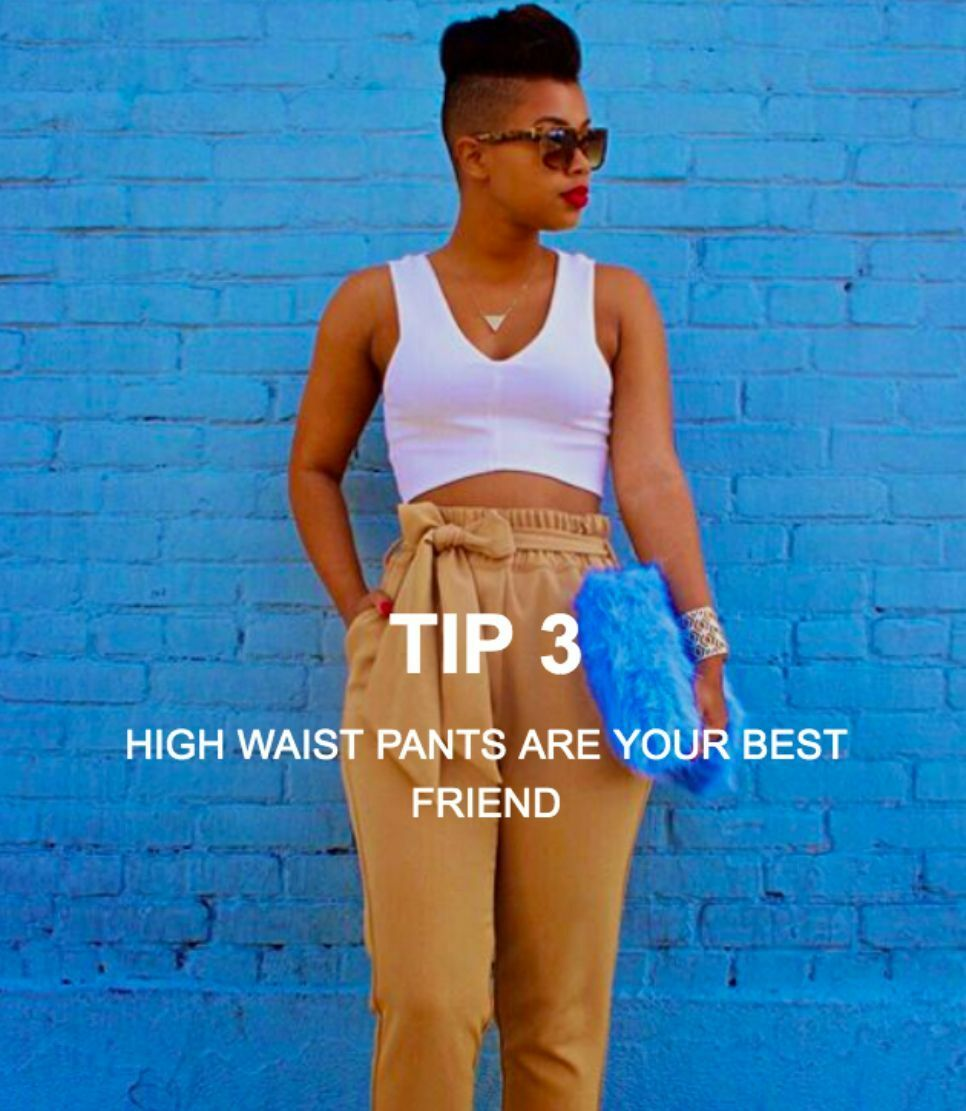 Tip 3 high waist pants are your best friend