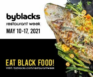 ByBlacks Restaurant Week - 2021 Spring Edition