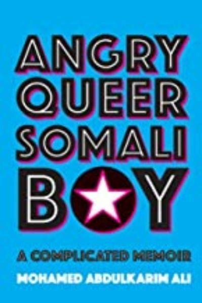 Angry Queer Somali Boy by Mohamed Abdulkarim Ali