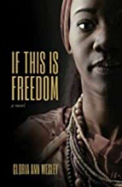 If This is Freedom by Gloria Ann Wesley