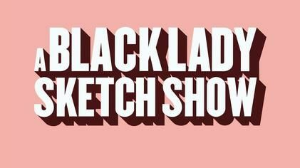 Chronicles of a Black Woman: A Sketch Comedy