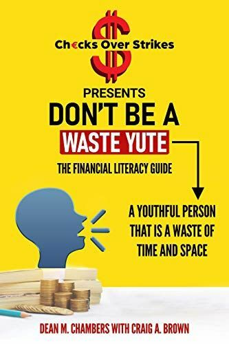Checks Over Strikes presents Don't Be A Waste Yute: The Financial Literacy Guide