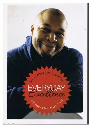 Everyday Excellence by Dwayne Morgan