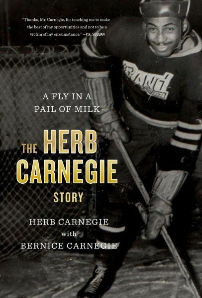 A Fly in a Pail of Milk: The Herb Carnegie Story