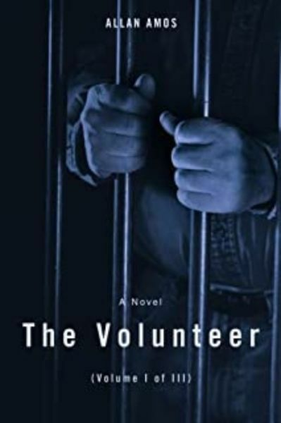 The Volunteer: (Volume I of III) by Allan Amos