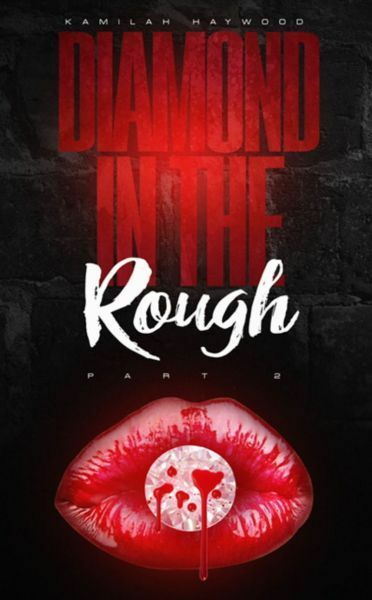 Diamond in the Rough: Part 2 by Kamilah Haywood