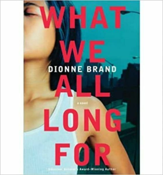What We All Long Forby Dionne Brand