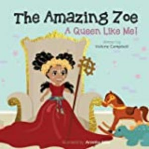 The Amazing Zoe: A Queen Like Me by Valene Campbell