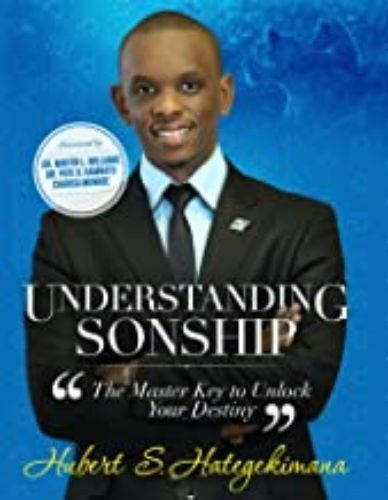 Understanding Sonship:  The Master Key to Unlock Your Destiny by Hubert Sugira Hategekimana